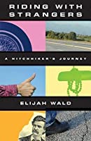 Riding with Strangers: A Hitchhiker's Journey
