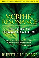 Morphic Resonance: The Nature of Formative Causation (Revised)