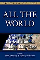 All the World: Universalism, Particularism and the High Holy Days