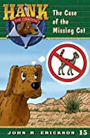 The Case of the Missing Cat (Hank the Cowdog Book 15)