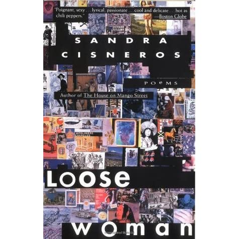 Loose Woman by Sandra Cisneros — Reviews, Discussion, Bookclubs, Lists