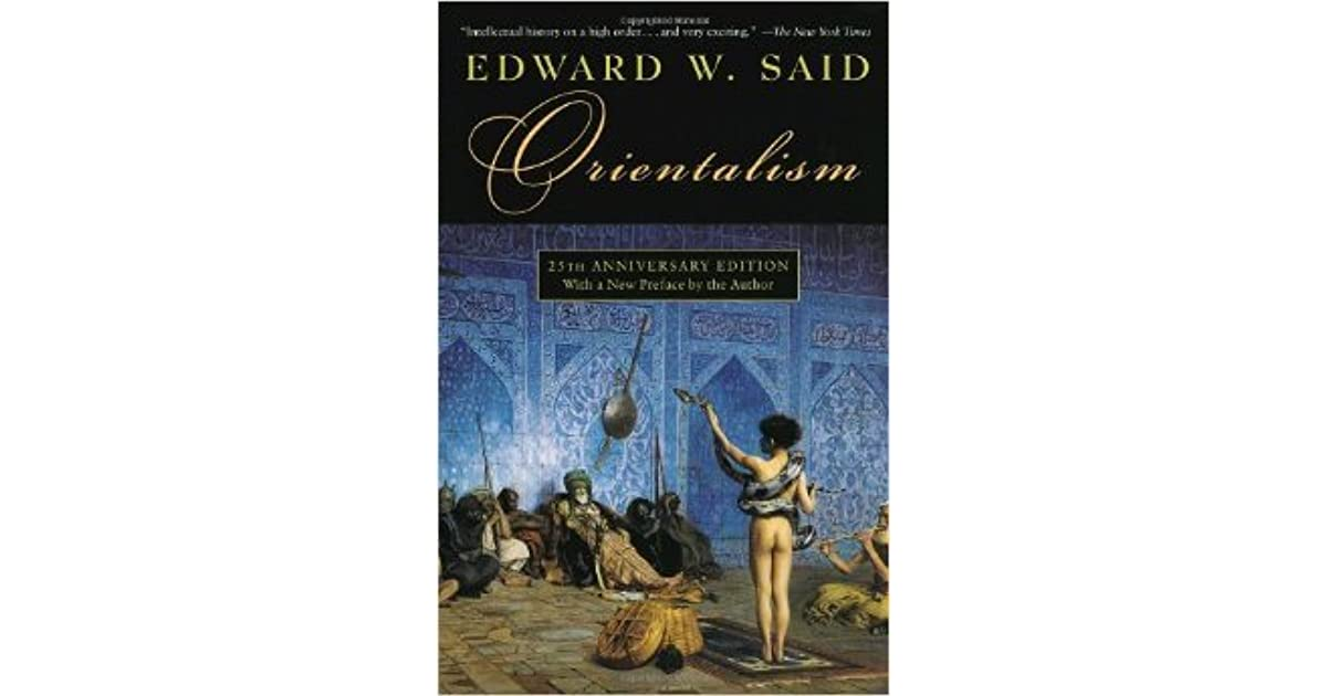 orientalism essay Read orientalism free essay and over 88,000 other research documents orientalism according to pyne, the us government has contributed to anti-arab prejudices by.