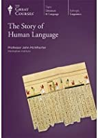 The Story Of Human Language (Great Courses, #1600)