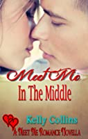 Meet Me In the Middle (Meet Me, #3)