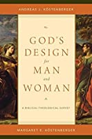 God's Design for Man and Women: A Biblical-Theological Survey