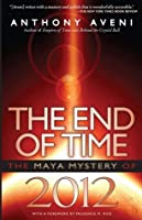 The End of Time: The Maya Mystery of 2012