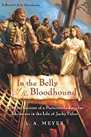 In the Belly of the Bloodhound: Being an Account of a Particularly Peculiar Adventure in the Life of Jacky Faber  (Bloody Jack #4)