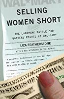 Selling Women Short: The Landmark Battle for Workers' Rights at Wal-Mart (Revised)