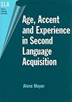 Age, Accent and Experience in Second Language Acquisition. Second Language Acquisition, Volume 7.