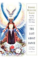 Last Ghost Dance: A Guide for Earth Mages