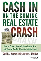 Cash in on the Coming Real Estate Crash