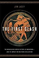 First Clash: The Miraculous Greek Victory at Marathon and Its Impact on Western Civilization