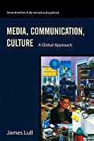 Media, Communication, Culture: A Global Approach (Revised)