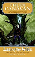 Last of the Wilds (Age of the Five, #2)