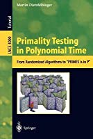 "Primality Testing in Polynomial Time: From Randomized Algorithms to ""Primes Is in P"""