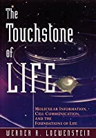 Touchstone of Life: Molecular Information, Cell Communication, and the Foundations of Life