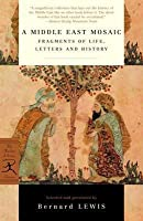 A Middle East Mosaic: Fragments of Life, Letters and History (Revised)