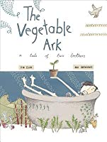 Vegetable Ark: A Tale of Two Brothers