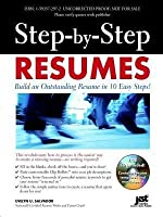 Step-By-Step Resumes: Build an Outstanding Resume in 10 Easy Steps