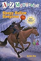 Sleepy Hollow Sleepover (A To Z Mysteries Super Edition #4)