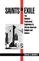 Saints in Exile: The Holiness-Pentecostal Experience in African American Religion and Culture. Religion in America Series (Revised)