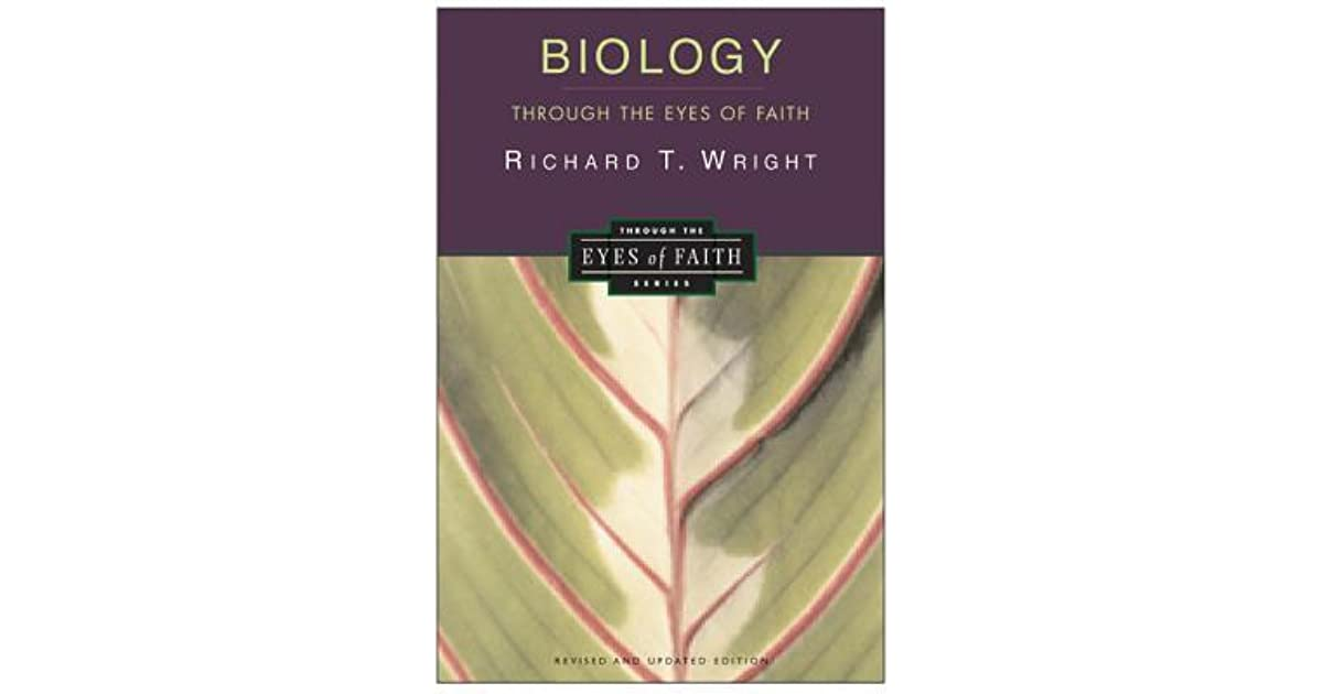 biology through the eyes of faith Biology through the eyes of faith by richard wright the broadest selection of online bookstores the links will take you to the web site's home page.