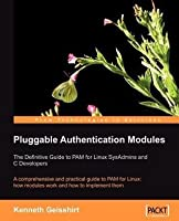 Pluggable Authentication Modules: The Definitive Guide to Pam for Linux Sysadmins and C Developers