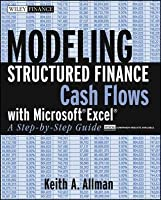Modeling Structured Finance Cash Flows with Microsoftexcel
