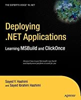 Deploying .Net Applications: Learning Msbuild and Clickonce