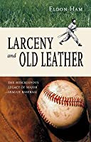 Larceny and Old Leather: The Mischievous Legacy of Major League