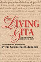 Living Gita, The: The Complete Bhagavad Gita: A Commentary for Modern Readers