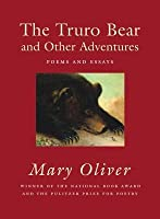 Truro Bear and Other Adventures: Poems and Essays