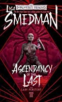 Ascendency of the Last: Lady Penitent, Book III