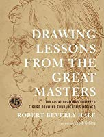 Drawing Lessons from the Great Masters: 45th Anniversary Edition (Revised)