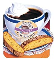 Totally Coffee Cookbook