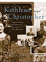 Kathleen and Christopher: Christopher Isherwood S Letters to His Mother