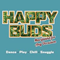 Happy Buds: Marijuana for Any Occasion