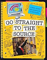 Super Smart Information Strategies: Go Straight to the Source