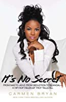 It's No Secret: From Nas to Jay-Z, from Seduction to Scandal--a Hip-Hop Helen of Troy Tells All