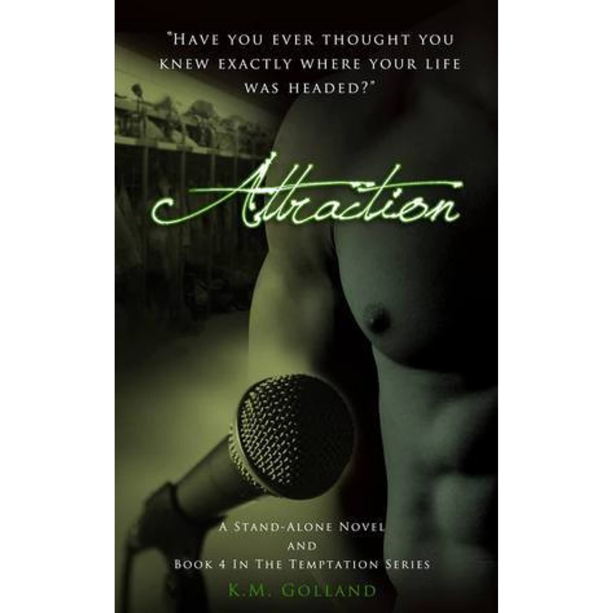 Attraction (temptation, #4) By Km Golland €� Reviews, Discussion,  Bookclubs, Lists