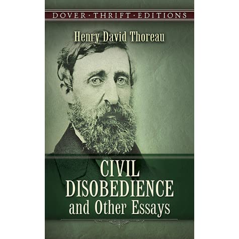 civil disobedience and other essays collected essays of henry david thoreau Walden and other writings  civil disobedience and reading  the essays of  henry d thoreau: selected and edited by lewis hyde  henry david thoreau,  the poet's delay: a collection of poetry by america's greatest observer of.