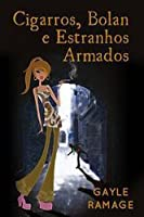 Cigarros, Bolan e estranhos armados (Assassinos Viajantes do Tempo, Prequel #1)