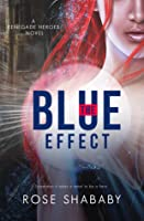 The Blue Effect (Renegade Heroes, #1)