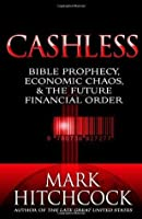 Cashless: Bible Prophecy, Economic Chaos, and the Future Financial Order
