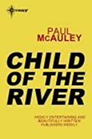 Child of the River: Confluence Book 1