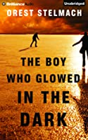 Boy Who Glowed in the Dark, The