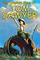 The Complete Story Of Tom Sawyer