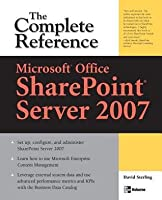 Microsoft(r) Office Sharepoint(r) Server 2007: The Complete Reference