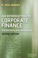Introduction to Corporate Finance: Transactions and Techniques (Revised)