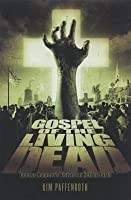 Gospel of the Living Dead: George Romero's Visions of Hell on Earth